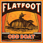 Flatfoot 56, Odd Boat cover