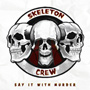 Skeleton Crew Say It With Murder cover